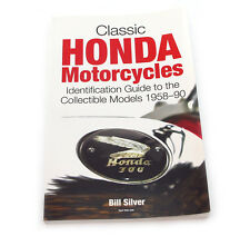 Classic Honda Motorcycles Identification Guide • 1958 - 1990 • By Bill Silver