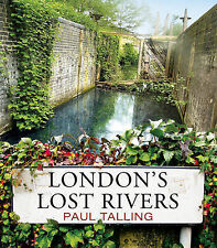 London's Lost Rivers by Paul Talling (Paperback, 2011)