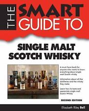 The Smart Guide to Single Malt Scotch Whisky (Smart Guides), Bell, Elizabeth Ril
