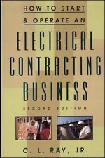 How to Start and Operate an Electrical Contracting Business by Charles L.,...
