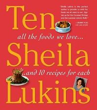 Ten : All Your Favorite Foods... and Ten Recipes for Each by Sheila Lukins...