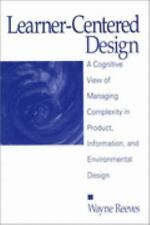 Learner-Centered Design: A Cognitive View of Managing Complexity in Pr-ExLibrary