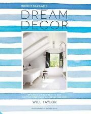 Dream Decor: Styling a Cool, Creative and Comfortable Home, Wherever You Live, T