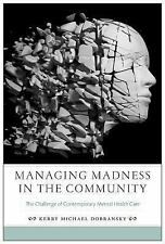Critical Issues in Health and Medicine: Managing Madness in the Community :...