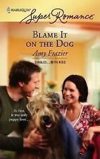 Blame It On The Dog (Harlequin Super Romance)