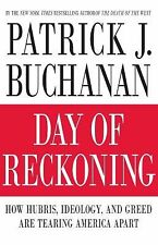 Day of Reckoning : How Hubris, Ideology, and Greed Are Tearing America Apart...