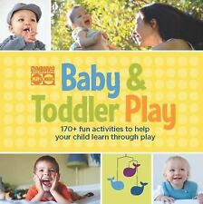Gymboree Baby and Toddler Play: 170+ Fun Activities to Help Your Child Learn Th