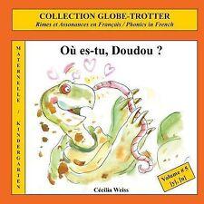 Où Es-Tu, Doudou ? : Rimes et Assonances en Français / Phonics in French by...
