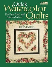 Quick Watercolor Quilts: The Fuse, Fold, and Stitch Method ~ Dina Pappas PB