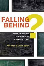 Falling Behind?: Boom, Bust, and the Global Race for Scientific Talent by Teite