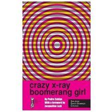 Crazy X-Ray Boomerang Girl by Pedro Cabiya (2013, Paperback)