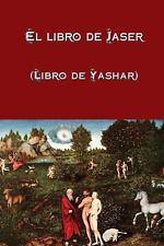 El Libro de Jaser (Libro de Yashar) by Anonymous (2013, Paperback)