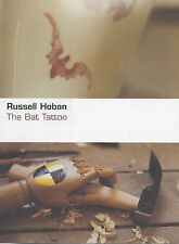 The Bat Tattoo, Hoban, Russell, Used; Good Book