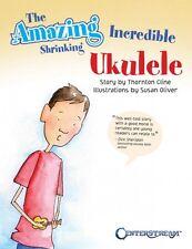 The Amazing Incredible Shrinking Ukulele Sheet Music Fretted Book NEW 000194560