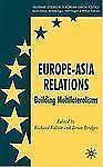 Palgrave Studies in European Union Politics: Europe-Asia Relations : Building...