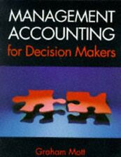 Management Accounting for Decision Makers By Graham Mott