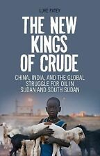 The New Kings of Crude: China, India, and the Global Struggle for Oil in Sudan a
