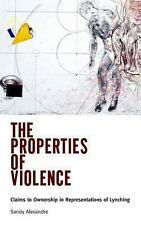 The Properties of Violence: Claims to Ownership in Representations of Lynching,