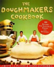 The Doughmakers Cookbook bette laplante diane cuvelier recipes baking hardcover