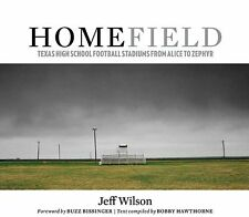 Home Field: Texas High School Football Stadiums from Alice to Zephyr (Charles N.