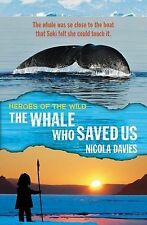 The Whale Who Saved Us (Heroes of the Wild) Davies, Nicola Very Good Book