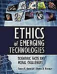 Ethics of Emerging Technologies : Scientific Facts and Moral Challenges by...