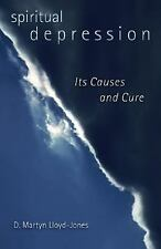 Spiritual Depression : Its Causes and Its Cure by D. Martyn Lloyd-Jones...