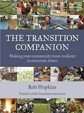 """NEW """"The Transition Companion: Making Your Community More Resilient"""" Rob Hopkins"""