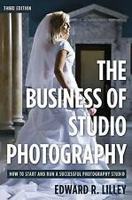 The Business of Studio Photography: How to Start and Run a Successful Photogra..