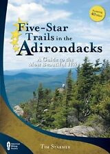 Five-Star Trails in the Adirondacks : A Guide to the Most Beautiful Hikes by...