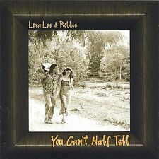 You Can't Half Tell by Lora Lee (CD, Oct-2003, Blue Horse) (cd4359)