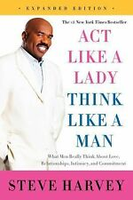 Act Like a Lady, Think Like a Man : What Men Really Think about Love,...