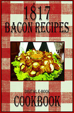 1817 Delicious And Easy Bacon Recipes E-Book Cookbook CD-ROM