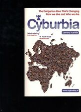 Cyburbia: Dangerous Idea That's Changing How We Live Who We Are by James Harkin