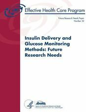Insulin Delivery and Glucose Monitoring Methods: Future Research Needs :...