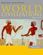 World Civilizations : Volume I: To 1700 by Philip J. Adler and Randall L....