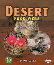 Early Bird:  Desert Food Webs (Early Bird Food Webs),Paul Fleisher,New Book mon0