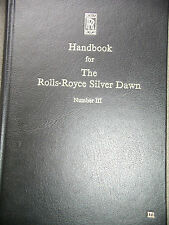 Rolls Royce Silver Dawn Handbook Reprinted Facsimile Issued by Crewe Works 1951