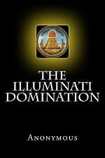 The Illuminati Domination by Anonymous (2015, Paperback)