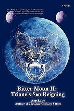 Bitter Moon: Triane's Son Reigning Bk. 4 by Amy Lane (2009, Paperback)