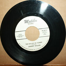 JOHNNY WALKER Ballad Of Hubert RUBY POSEY Ode To RARE NOVELTY 45 on MALIBU 0012