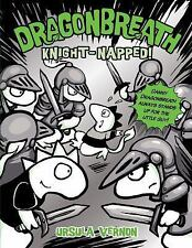 Dragonbreath #10: Knight-Napped! by Ursula Vernon c2015 NEW Hardcover