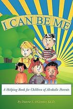 I Can Be Me : A Helping Book for Children of Alcoholic Parents by Ed. D....