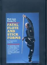 Fatal Flute and Stick Forms by grandmaster Chan Poi Softcover Wah Lum Kung Fu