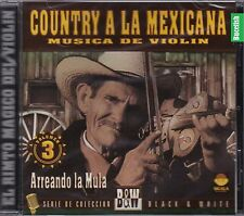 Country A la Mexicana Musica de Violin Arreando La Mula Vol 3 CD New Nuevo seale