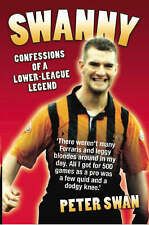Swanny: Confessions of a Lower League Legend,Peter Swan,Acceptable Book mon00000
