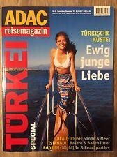 ADAC Reisemagazin Nr. 41 TÜRKEI Türkische Küste: Ewig junge Liebe
