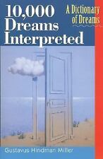 10,000 Dreams Interpreted : A Dictionary of Dreams by Gustavus Hindman Miller (2