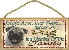 DOGS ARE JUST PETS But a Pug is Member of Family 10x5 Wood SIGN Made in USA