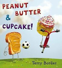 NEW Peanut Butter and Cupcake by Terry Border (2014, Hardcover)